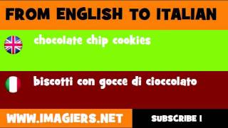 From English To Italian = Chocolate Chip Cookies