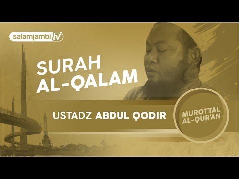 """Bacaan Al Quran Menyentuh Hati""  ustadz Abdul Qodir surah Al-Qolam (emotional)"