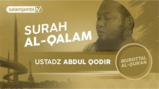 Bacaan Al Quran Menyentuh Hati ustadz Abdul Qodir surah Al Qolam MP3
