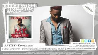 Konshens - My Prayer (Irievibrations Records & SubKonshus Music)