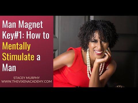 Man Magnet Key#1: How to Mentally Stimulate a Man