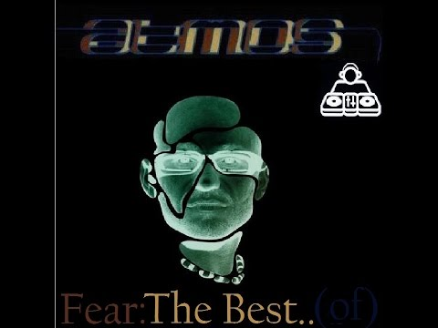 Atmos : Fear [The Best.. (of)] Vol 1 ᴴᴰ