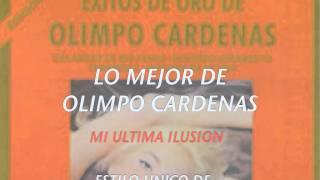 MI ULTIMA ILUSION-LO MEJOR DE OLIMPO CARDENAS.
