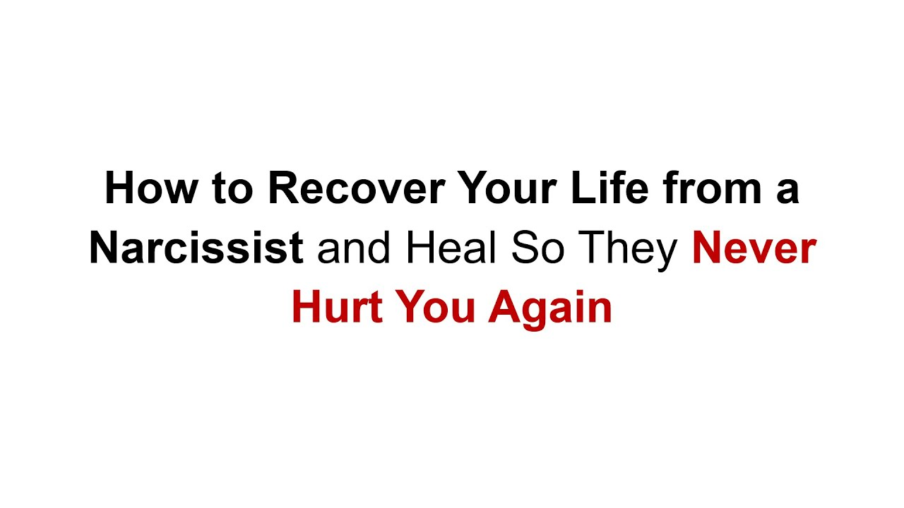 How to Heal from a Narcissist's Abuse So They Never Hurt You Again