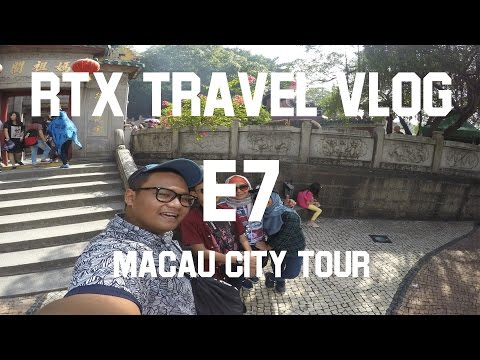 RTX TRAVEL VLOG | MACAU CITY TOUR | E6