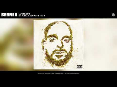 Berner - Loose Lips feat Pusha T, Conway & Fresh (Official Audio)