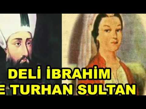 Deli İbrahim ve Turhan Sultan