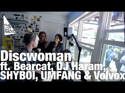 DISCWOMAN feat  Bearcat, DJ Haram, SHYBOI, UMFANG & Volvox @ The Lot Radio (May 22, 2016)