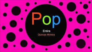 ♫ Pop Müzik, Entire, Quincas Moreira, Pop music, Musique pop, Pop Songs, Pop Şarkılar