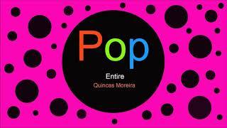 ♫ Pop Müzik, Entire, Quincas Moreira, Pop music, Musique pop, Pop Songs, Pop Şarkılar