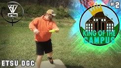 King of the Campus #2 - ETSU DGC in Johnson City, TN