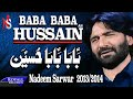 Download Nadeem Sarwar | Baba Baba Hussain | 2013-2014 | بابا حسین MP3 song and Music Video