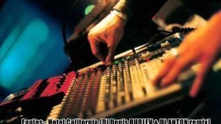 Eagles - Hotel California 2011 (Dj Denis RUBLEV & Dj ANTON)