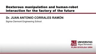 DEXTEROUS MANIPULATION AND HUMAN-ROBOT INTERACTION FOR THE FACTORY OF THE FUTURE