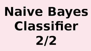 Naive Bayes Classifier 2/2 .. Naive Bayes and Numerical Attributes thumbnail