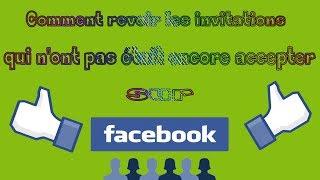 [Tuto] Comment revoir les invitations qui n'ont pas était encore accepter sur Facebook