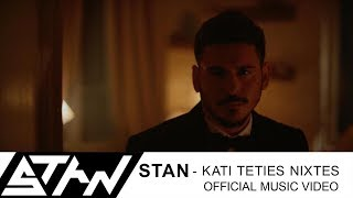 STAN -  Κάτι Τέτοιες Νύχτες | Kati Teties Nixtes (Official Music Video HD)