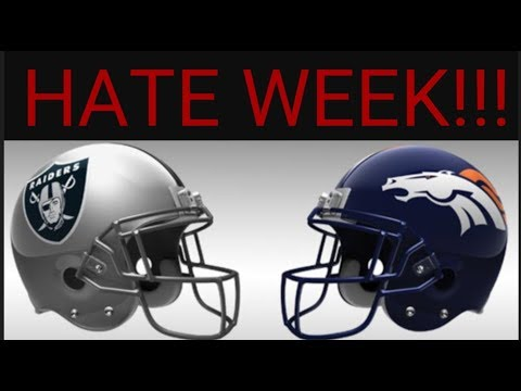 Raiders @ Broncos week 4 Preview/Hate week!!