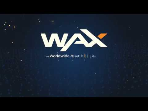 [English] Worldwide Asset eXchange (WAX) - Introduction and Explainer