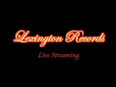 Lexington Records Live!  Broadcasted live from Deep Creek