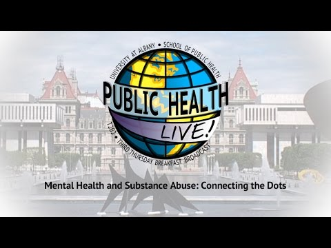 Mental Health and Substance Abuse: Connecting the Dots