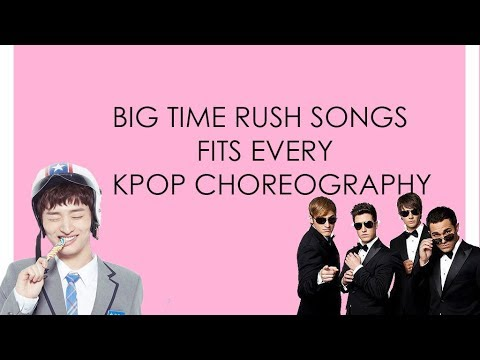 BIG TIME RUSH SONGS FITS EVERY KPOP CHOREOGRAPHY (1k sub special!)