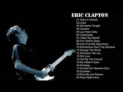 Eric Clapton Best Songs-Eric Clapton Full Collection-Eric Claptop Playlist 2018