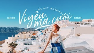 Vì Yêu Mà Cưới ( We Get Married) | Official MV - Hương Giang ft T Akayz