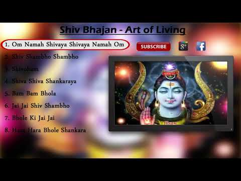 Shiv Bhajans - Art of Living ( Full Songs )