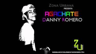 Danny Romero - Agachate (Original Dance Mix) @ZonaUrbanaTF.
