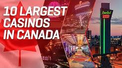 TOP 10 Biggest Casinos in Canada
