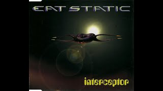Eat Static - Interceptor *Conquest Earth Game Promo*-1997