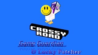 Hack Purchase & Score || Crossy Road || Game Guardian & Lucky Patcher