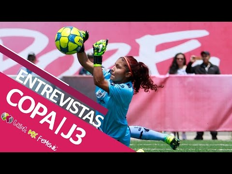 Entrevistas - Jornada 3 Copa de la Liga MX Femenil 2017