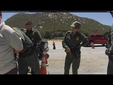US Border Patrol Checkpoint Refusal - Pine Valley, Californi
