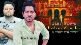 Urban zimidaar _ jass bajwa_ deep jandu_  full song _latest punjabi song 2017