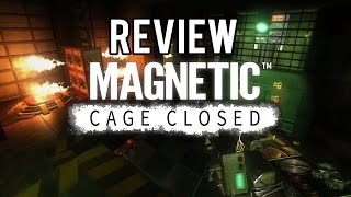 Game Reviews - Magnetic: Cage Closed (P)REVIEW Alpha Stage
