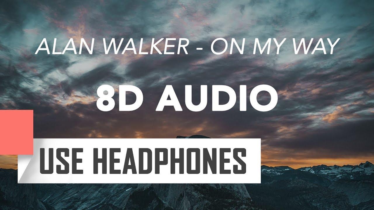Alan Walker - On My Way (8D AUDIO) Ft Sabrina Carpenter ...