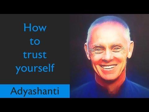 🕉😀 How to trust yourself! A MUST WATCH! - Spiritual Teacher Adyashanti
