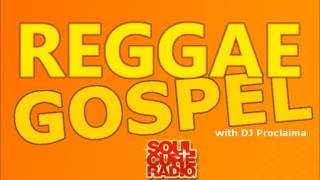 Reggae Gospel Mix   Gospel Reggae Mix 2015 with DJ Proclaima