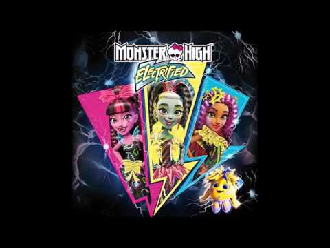 Monster High | Electrified | Electric Fashion (Audio)