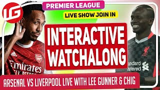 ARSENAL VS LIVERPOOL LIVE WATCHALONG WITH LEE GUNNER & @Gooner Eagle Eye