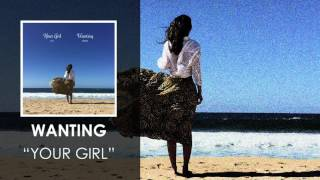 Wanting 曲婉婷 - Your Girl 婷儿 (Audio)