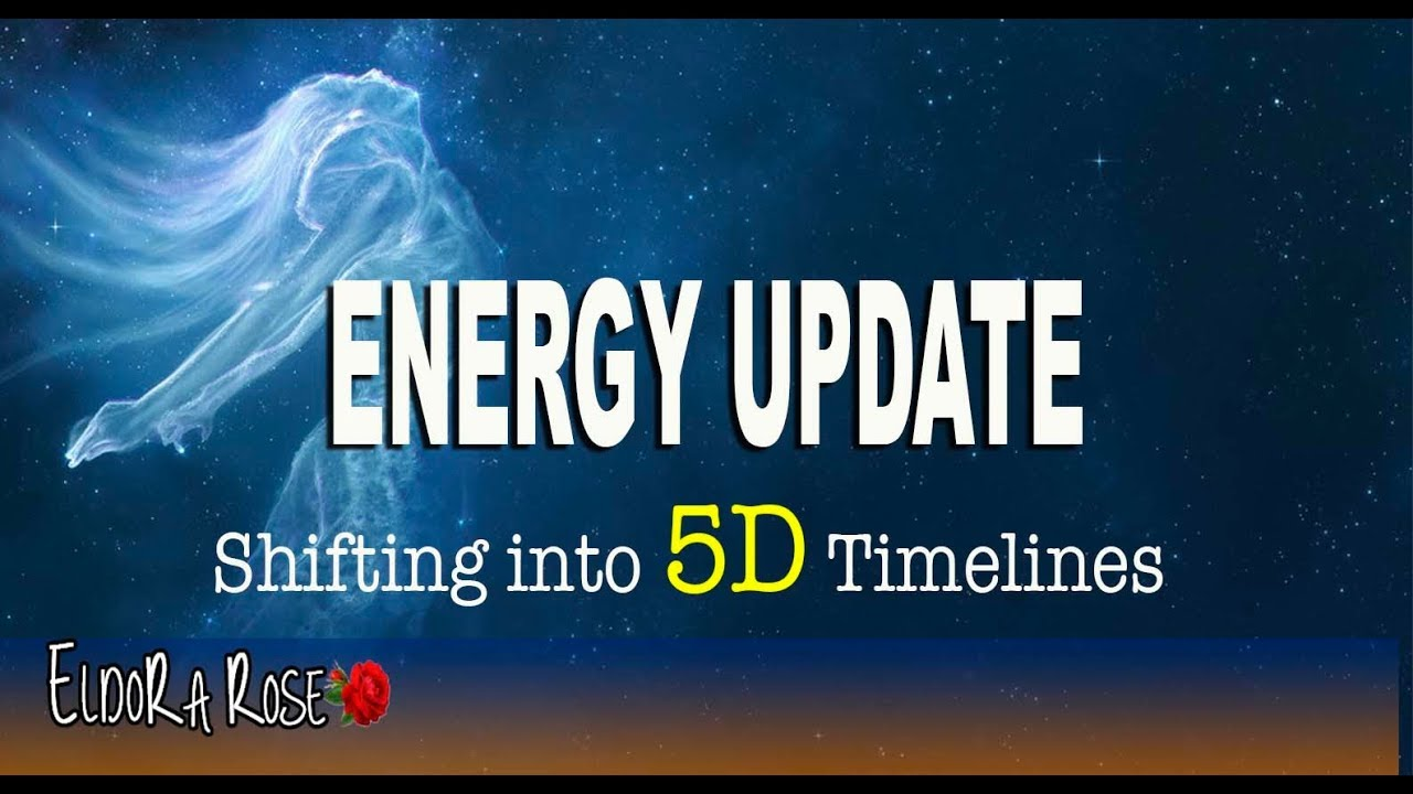 ENERGY UPDATE - Shifting into 5D TIMELINES