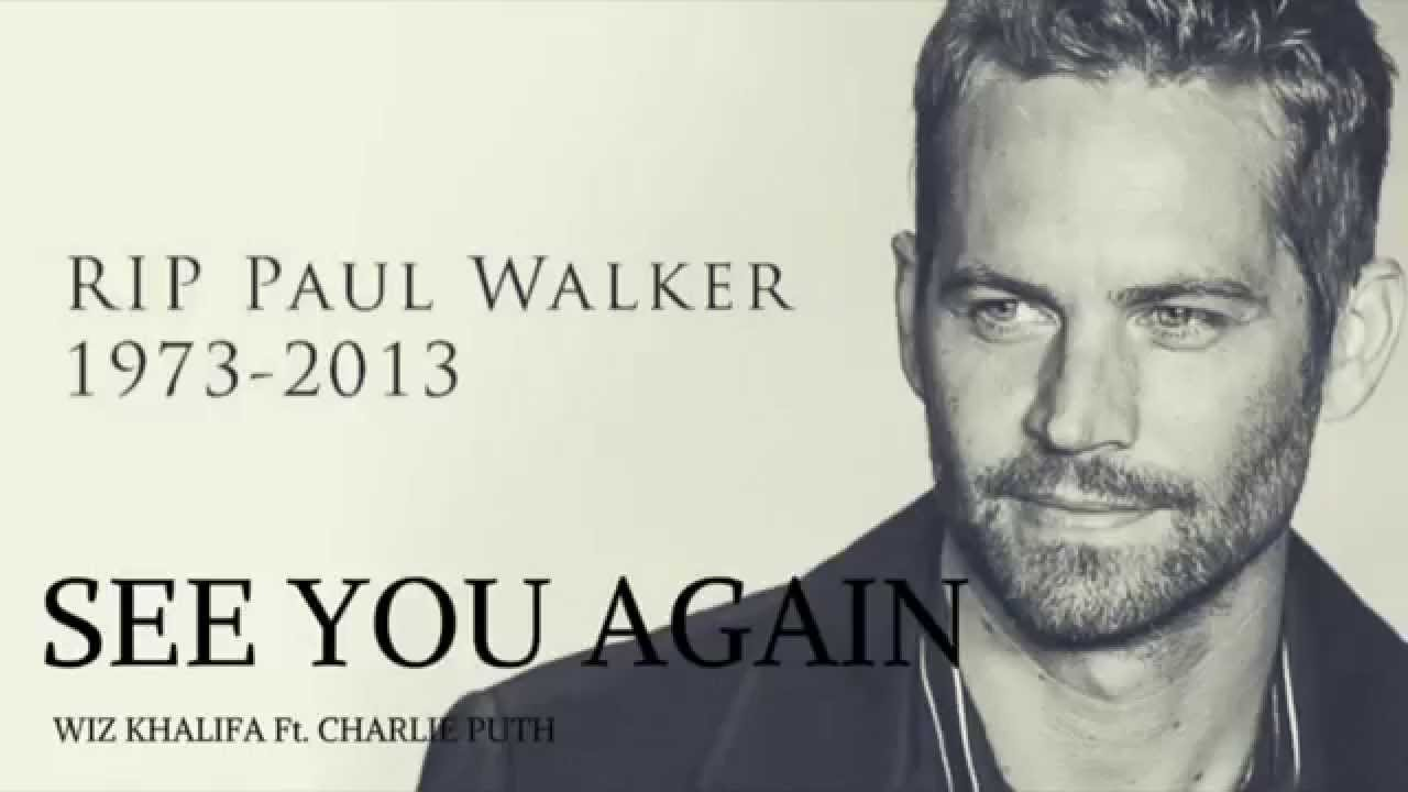 See You Again - Wiz Khalifa Ft. Charlie Puth (In Memory of Paul Walker) [Furious 7 Soundtrack ...