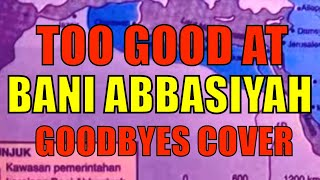Bani Abbasiyah Too Good At Goodbyes Cover SPM Tips Sejarah Tingkatan 4 Bab 6