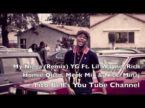My Nigga Remix YG Ft Lil Wayne, Rich Homie Quan, Meek Mill & Nicki Minaj