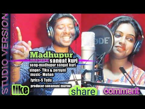 Madhupur Sangat Kuli // New Letest Santali Studio Version  2019 -20// Singer - Porayni & Tika