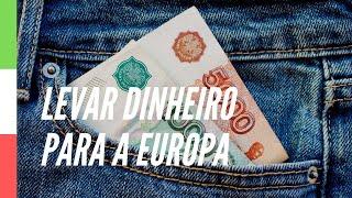💰 Como levar dinheiro para a Itália? Qual a melhor forma?