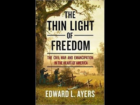 The Thin Light of Freedom: The Civil War and Emancipation in the Heart of America